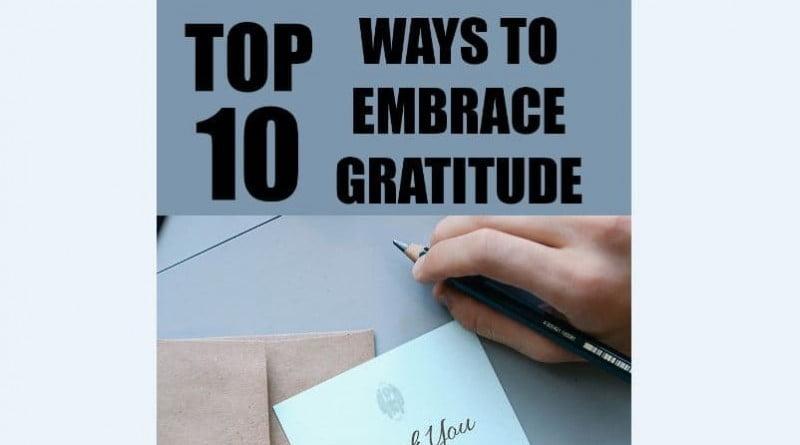 Top 10 ways to embrace gratitude