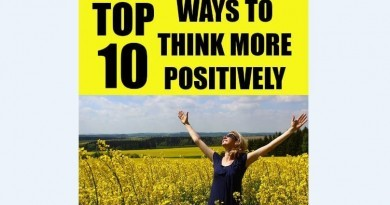 Top 10 Ways to Think More Positively