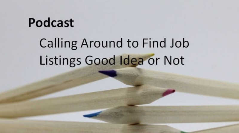 Calling Around to Find Job Listings Good Idea or Not