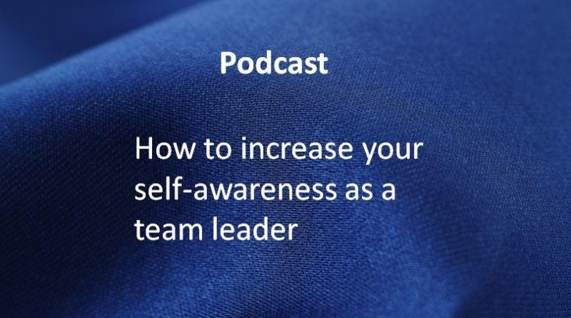 How to increase your self-awareness as a team leader.