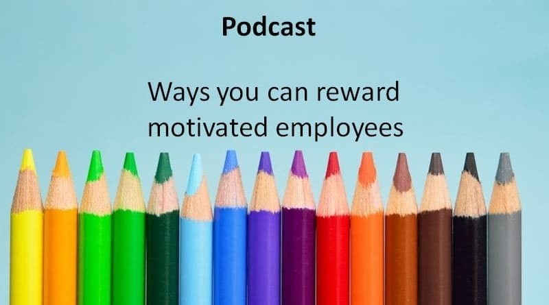 Ways you can reward motivated employees