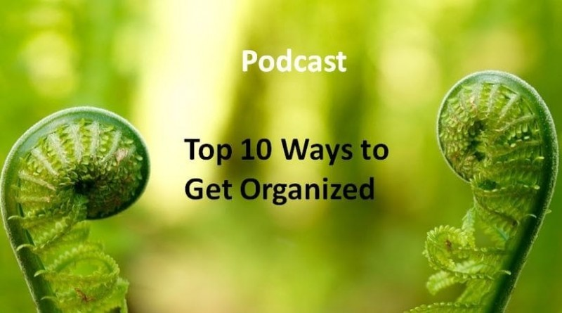 Top 10 Ways to Get Organized